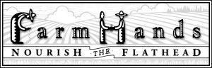 Farm Hands Nourish the Flathead